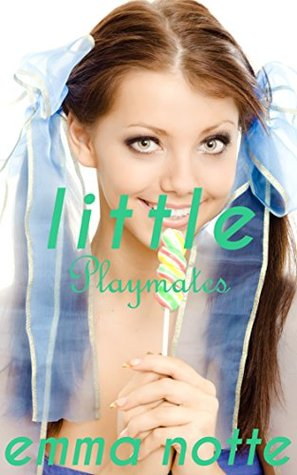 Little Playmates (The Little Collection Book 2)  by  Emma Notte