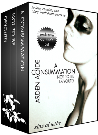 A Consummation (Exclusive Authors Cut) Arden Aoide