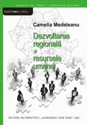 Dezvoltarea regională şi resursele umane  by  Camelia Medeleanu