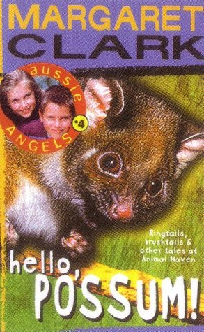 Aussie Angels 4: Hello, Possum  by  Margaret Clark