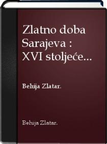 Zlatno doba Sarajeva : Behija Zlatar
