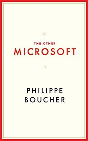THE OTHER MICROSOFT Philippe Boucher