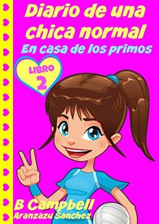 Diario De Una Chica Normal - En Casa De Los Primos (Libro 2) Bill   Campbell