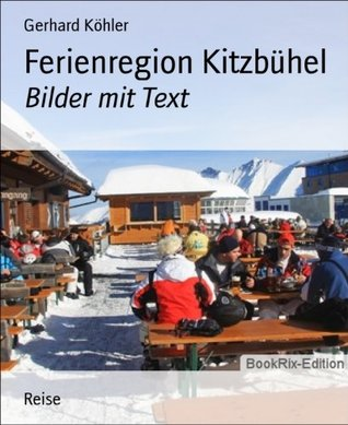 Ferienregion Kitzbühel: Bilder mit Text Gerhard Köhler