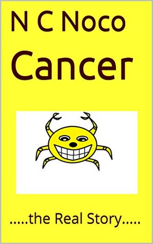 Cancer: .....the Real Story..... N C Noco