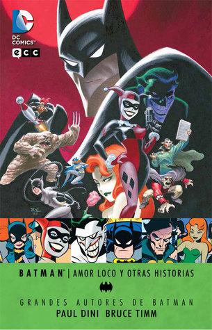 Batman: Amor Loco y otras historias Paul Dini