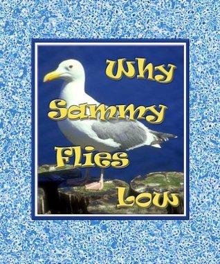 Why Sammy Flies Low  by  Jenny Pierson