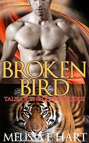 Broken Bird (Tales of the Golden Judge, #6)  by  Melissa F. Hart