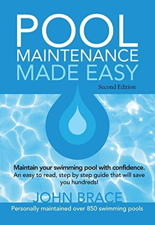 Pool Maintenance Made Easy John Brace