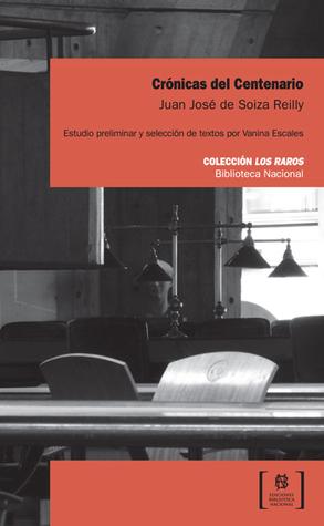 Crónicas del Centenario Juan José de Soiza Reilly