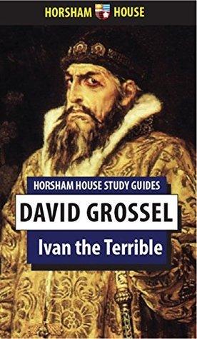 Ivan the Terrible  by  David Grossel