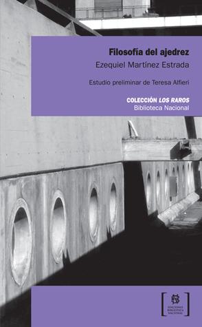 Filosofía del ajedrez  by  Ezequiel Martinez Estrada