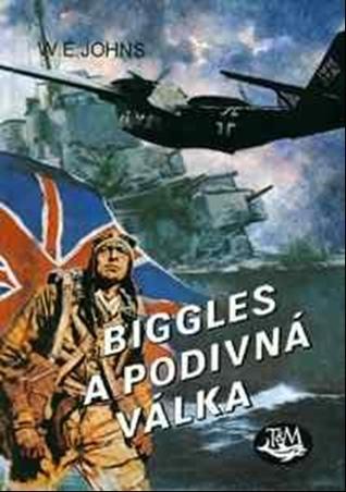 Biggles a podivná válka W.E. Johns