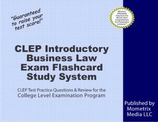 CLEP Introductory Business Law Exam Flashcard Study System: CLEP Test Practice Questions & Review for the College Level Examination Program CLEP Exam Secrets Test Prep Team