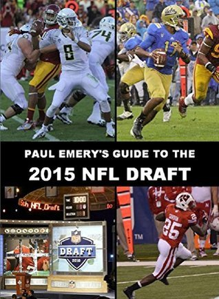 Paul Emerys Guide to the 2015 NFL Draft Paul  Emery