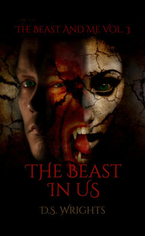 The Beast In Us (The Beast And Me, #3)  by  D.S. Wrights