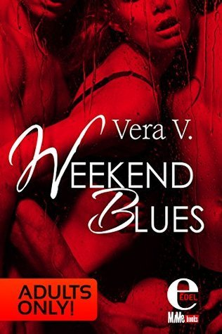 Weekend Blues: Adults only! Vera V.