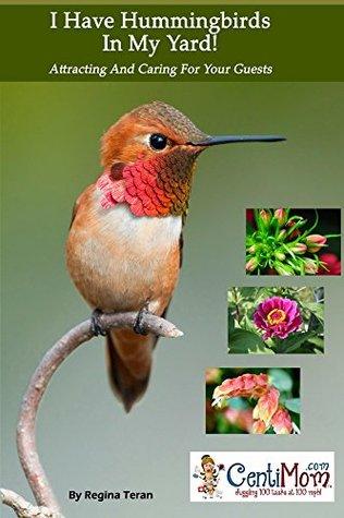 I Have Hummingbirds In My Yard!  by  Regina Teran