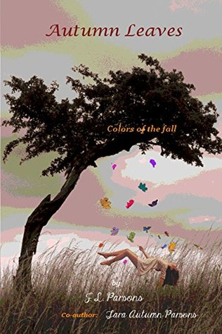 Autumn Leaves: Colors in the Fall John Parsons
