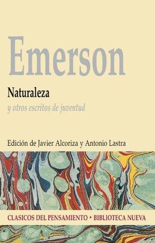 NATURALEZA Y OTROS ESCRITOS DE JUVENTUD  by  Ralph Waldo Emerson