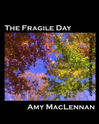The Fragile Day Amy MacLennan