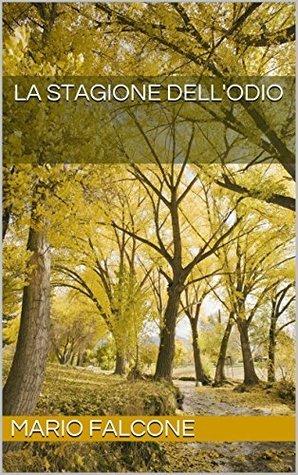 La stagione dellodio  by  Mario Falcone