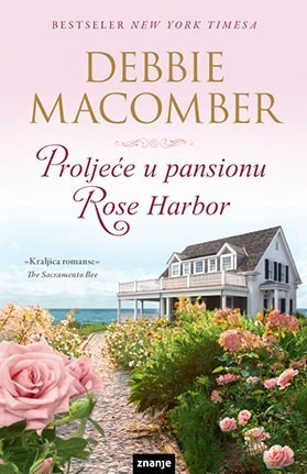 Proljeće u pansionu Rose Harbor (Rose Harbor #2)  by  Debbie Macomber