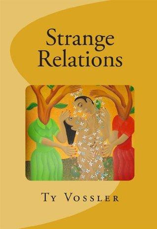 Strange Relations  by  Spencer Vossler