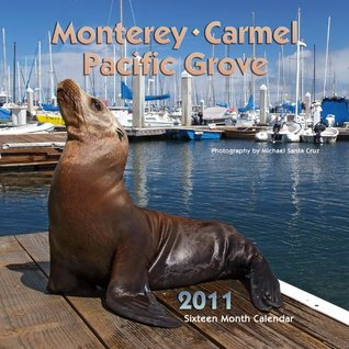 2011 Monterey, Carmel & Pacific Grove Calendar Apollo Publishers