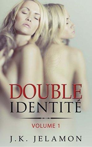 Thriller / Roman érotique - Double Identité - Volume 1 J.K. Jelamon