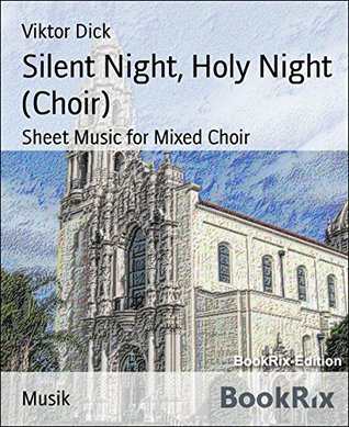 Silent Night, Holy Night (Choir): Sheet Music for Mixed Choir Viktor Dick