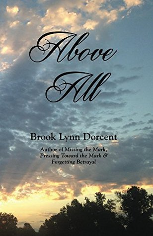 Above All (The Mark Series Book 4)  by  Brook Lynn Dorcent
