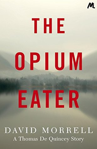 The Opium-Eater  by  David Morrell