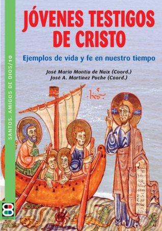 Jóvenes Testigos de Cristo: Ejemplos de vida y fe en nuestro tiempo  by  Montiú