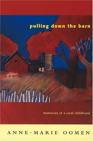 Pulling Down the Barn: Memories of a Rural Childhood (Great Lakes Books Series)  by  Oomen
