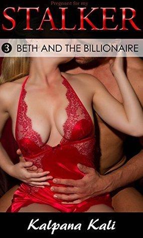 Pregnant for My Stalker 3: Beth and the Billionaire Kalpana Kali