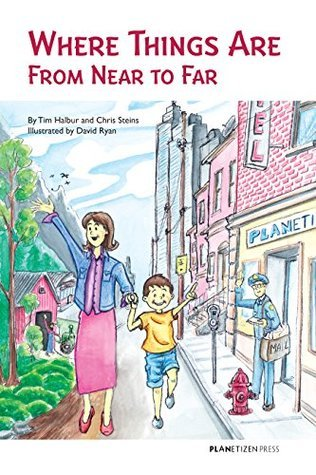 Where Things Are From Near to Far: A childrens book about urban planning.  by  Tim Halbur