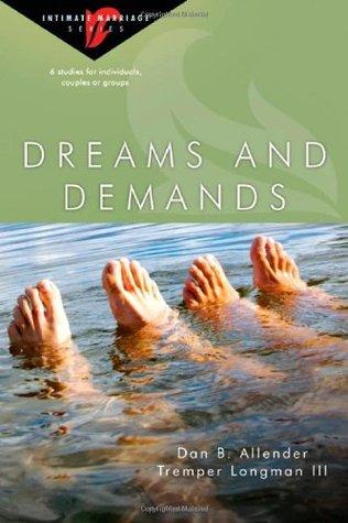 Dreams and Demands (Intimate Marriage Series) Dan B. Allender
