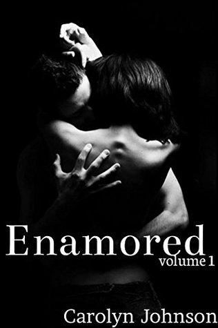Enamored: Volume 1 Carolyn    Johnson