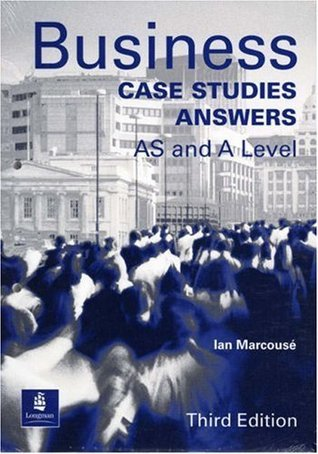 Business Case Studies Answer Guide  by  I Marcouse
