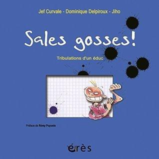 Sales Gosses ! (Education - Formation Jean-François Curvale