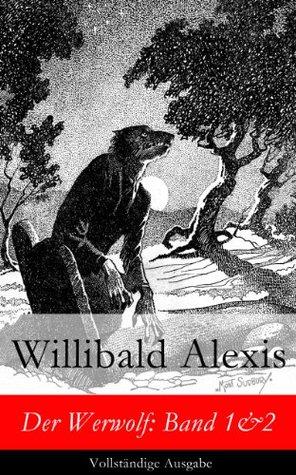 Der Werwolf: Band 1&2 - Vollständige Ausgabe  by  Willibald Alexis