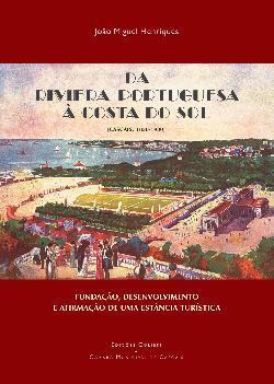 Da Riviera Portuguesa à Costa do Sol (Cascais, 1850-1930)  by  João Miguel Rodrigues Henriques