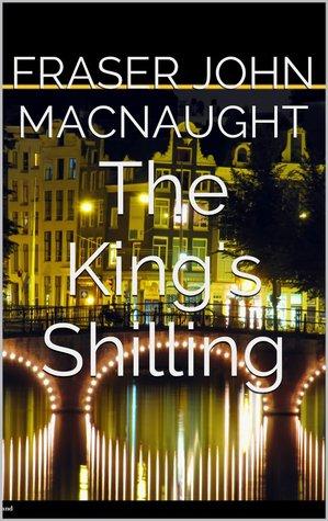 The Kings Shilling  by  Fraser John Macnaught