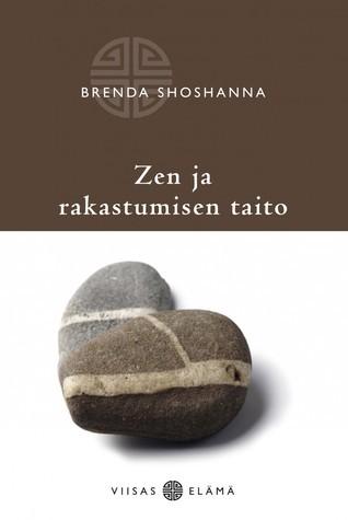 Zen ja rakastumisen taito Brenda Shoshanna
