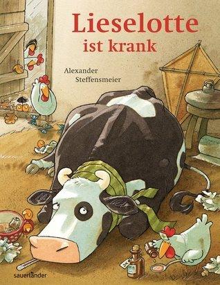 Lieselotte ist krank  by  Alexander Steffensmeier