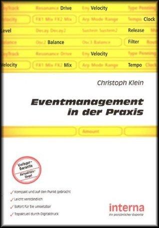 Eventmanagement in der Praxis Christoph Klein