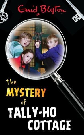 Mystery of Tally-Ho Cottage (The Mysteries Series) Enid Blyton