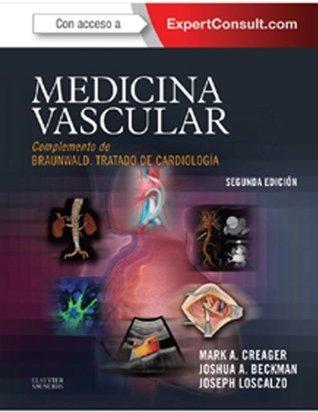 Medicina vascular: Complemento de Braunwald. Tratado de Cardiología  by  Mark Creager
