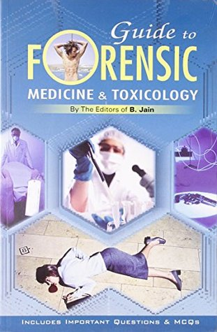 Guide to Forensic Medicine & Toxicology  by  B. Jain
